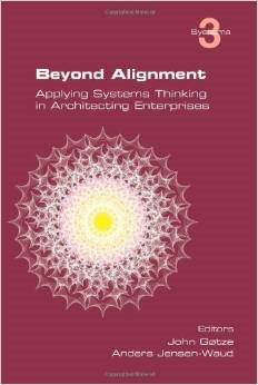 Beyond alignment : applying systems thinking in architecting enterprises