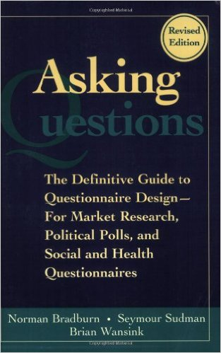 Asking questions : the definitive guide to questionnaire design-- for market research, political polls, and social and health questionnaires