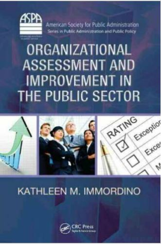 Organizational assessment and improvement in the public sector / Kathleen M. Immordino.