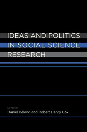 Ideas and politics in social science research / edited by Daniel Beland & Robert Henry Cox.