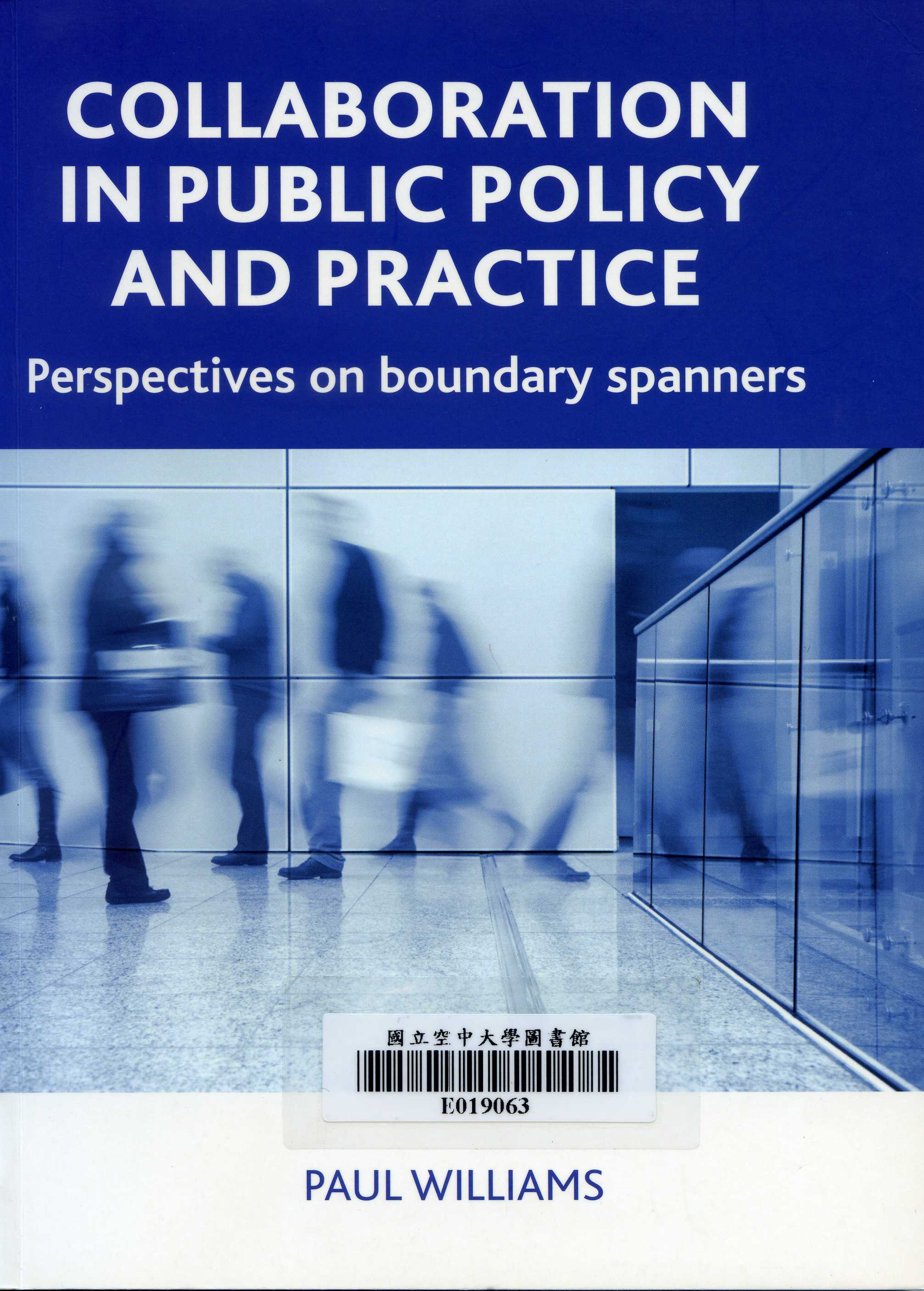 Collaboration in public policy and practice :Perspectives on Boundary Spanners : perspectives on boundary spanners