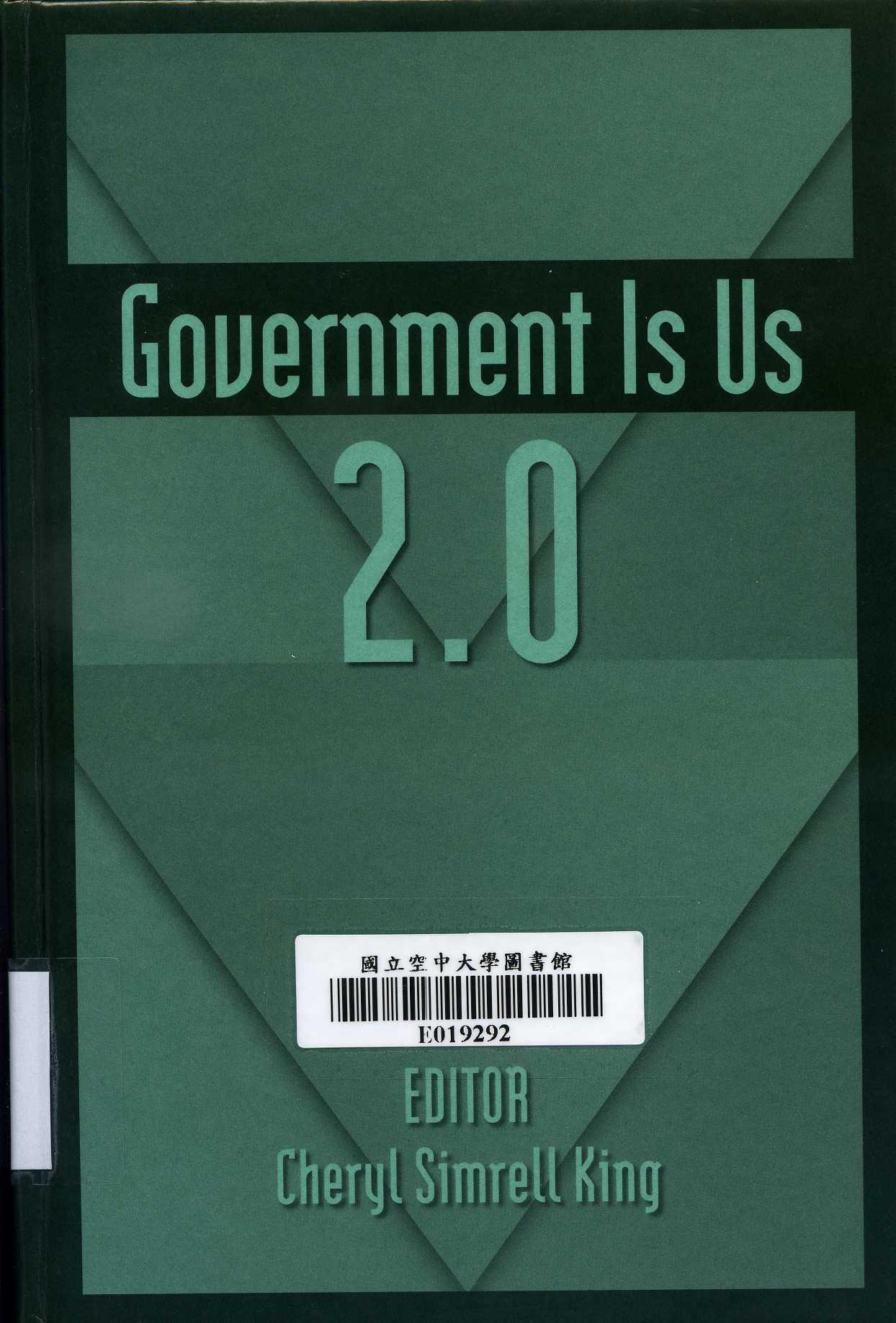 Government is us 2.0 / editor, Cheryl Simrell King.