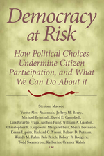 Democracy at risk : how political choices undermine citizen participation and what we can do about it / Stephen Macedo ... [et al.].