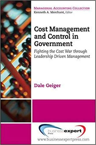 Cost management and control in government : leadership driven management