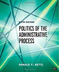 Politics of the administrative process / Donald F. Kettl.