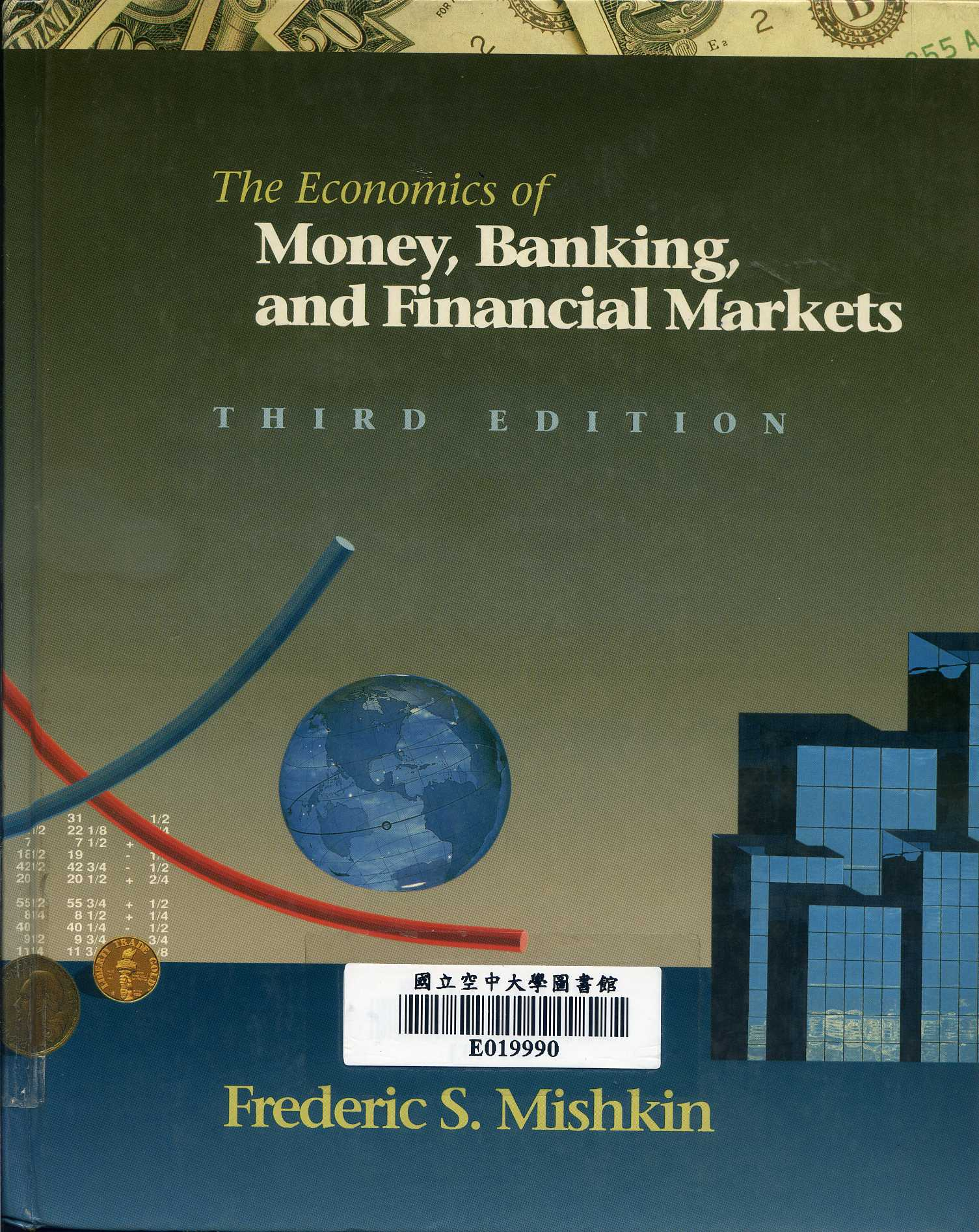 The economics of money, banking, and financial markets /
