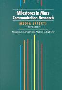 Milestones in mass communication research : media effects / Shearon A. Lowery, Melvin L. DeFleur.