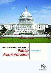 Fundamental concepts of public administration / editor, Veronica Cinti.