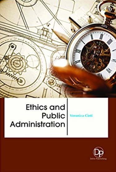 Ethics and public administration / editor, Veronica Cinti.