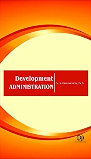 Development administration / editor, Sudha Menon.