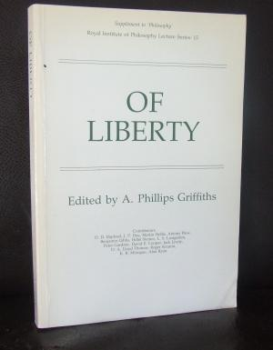 Of Liberty / edited by A. Phillips Griffiths.