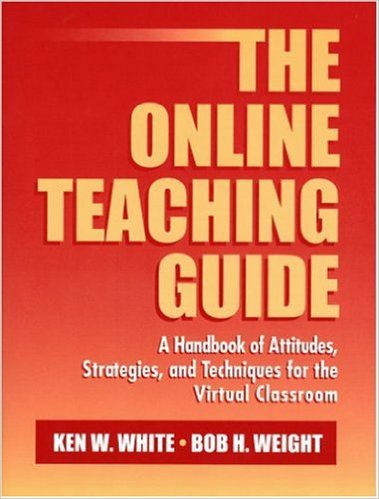 The online teaching guide : a handbook of attitudes, strategies, and techniques for the virtual classroom
