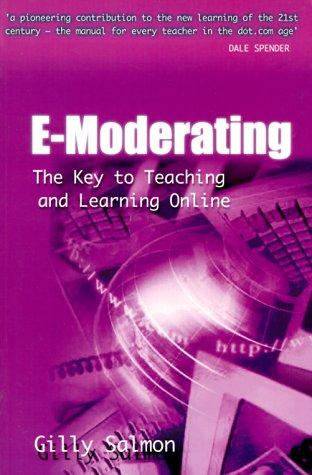 E-moderating : the key to teaching and learning online