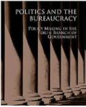 Politics and the bureaucracy : policymaking in the fourth branch of government / Kenneth J. Meier, John Bohte.