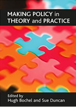 Making policy in theory and practice / edited by Hugh Bochel and Sue Duncan.